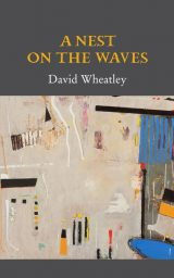 A Nest on the Waves - David Wheatley