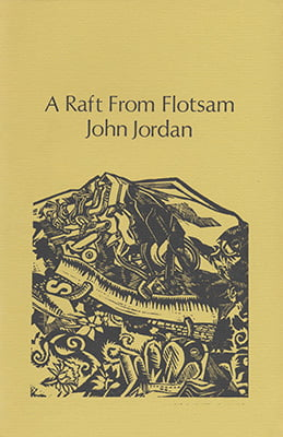 A Raft from Flotsam - John Jordan
