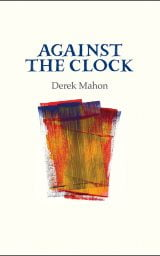 Against the Clock - Derek Mahon