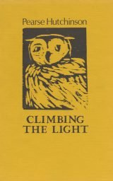 Climbing the Light - Pearse Hutchinson