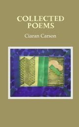 Collected Poems - Ciaran Carson