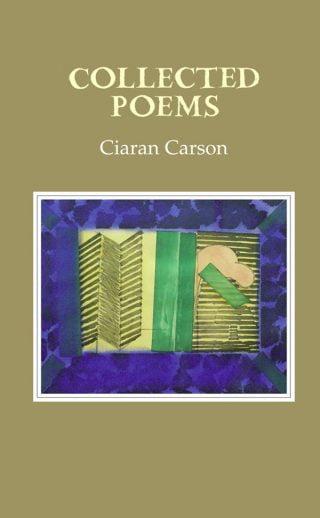 Collected Poems - Ciaran Carson