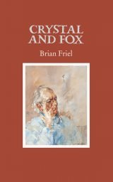 Crystal and Fox - Brian Friel