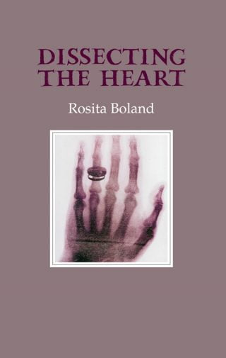 Dissecting the Heart - Rosita Boland