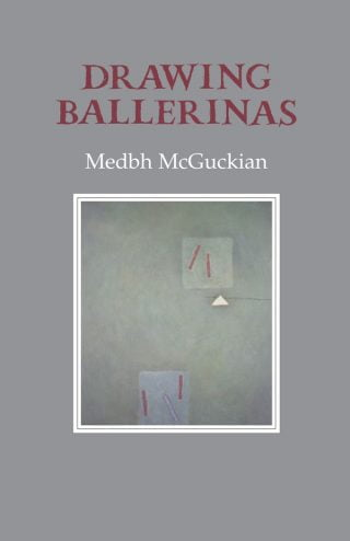 Drawing Ballerinas - Medbh McGuckian