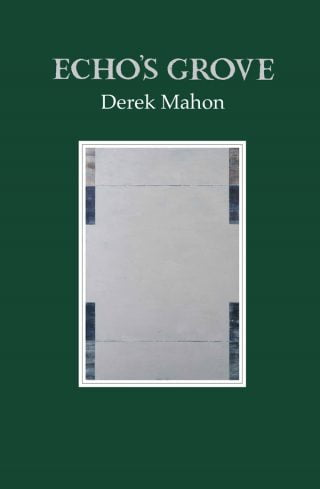 Echo's Grove - Derek Mahon