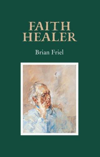 Faith Healer - Brian Friel