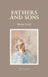 Fathers and Sons - Brian Friel