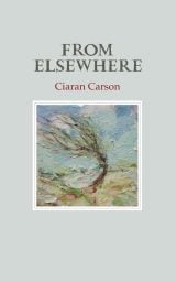 From Elsewhere - Ciaran Carson