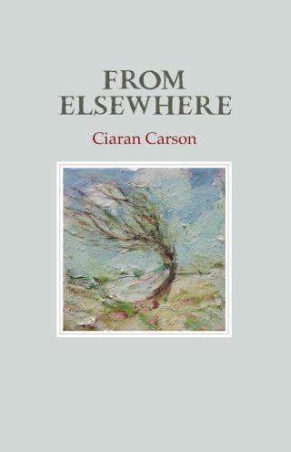 From Elsewhere - Ciaran Carson