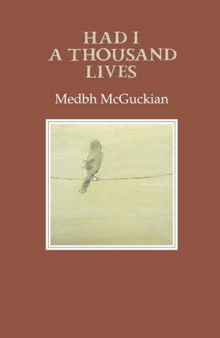 Had I a Thousand Lives - Medbh McGuckian