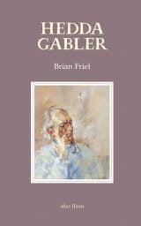 Hedda Gabler - Brian Friel