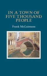 In a Town of Five Thousand People - Frank McGuinness