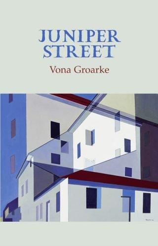 Juniper Street - Vona Groarke