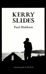 Kerry Slides - Paul Muldoon