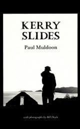 Kerry Slides - Paul Muldoon