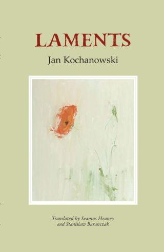 Laments - Jan Kochanowski/Seamus Heaney