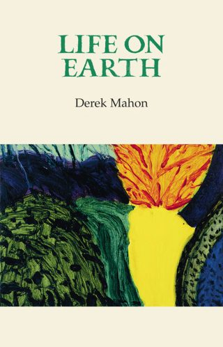 Life on Earth - Derek Mahon