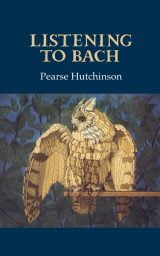 Listening to Bach - Pearse Hutchinson