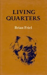 Living Quarters - Brian Friel