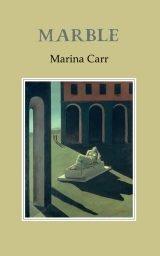 Marble - Marina Carr