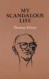 My Scandalous Life - Thomas Kilroy
