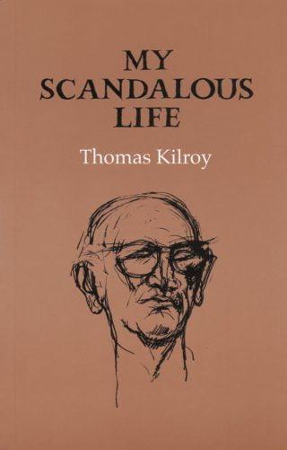 My Scandalous Life - Thomas Kilroy