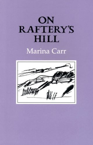 On Raftery's Hill - Marina Carr