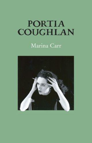Portia Coughlan - Marina Carr