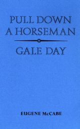 Pull Down a Horseman and Gale Day - Eugene McCabe