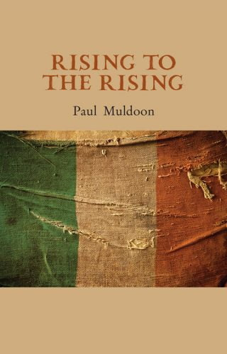 Rising to the Rising - Paul Muldoon