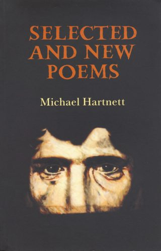 Selected and New Poems - Michael Hartnett