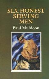 Six Honest Serving Men - Paul Muldoon