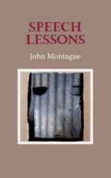 Speech Lessons - John Montague