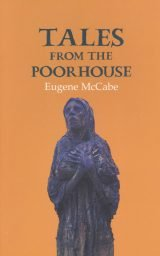 Tales from the Poorhouse - Eugene McCabe