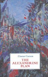 The Alexandrine Plan - Ciaran Carson