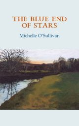 The Blue End of Stars - Michelle O'Sullivan
