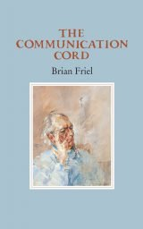 The Communication Cord - Brian Friel