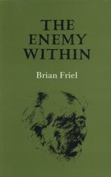 The Enemy Within - Brian Friel