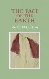 The Face of the Earth - Medbh McGuckian