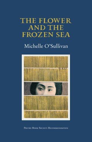 The Flower and the Frozen Sea - Michelle O'Sullivan