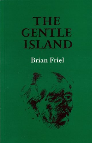 The Gentle Island - Brian Friel