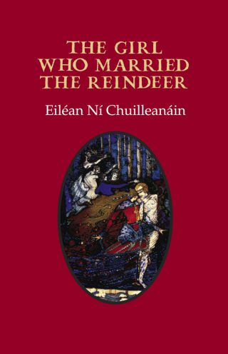 The Girl who Married the Reindeer - Eiléan Ní Chuilleanáin