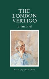 The London Vertigo - Brian Friel