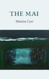 The Mai - Marina Carr