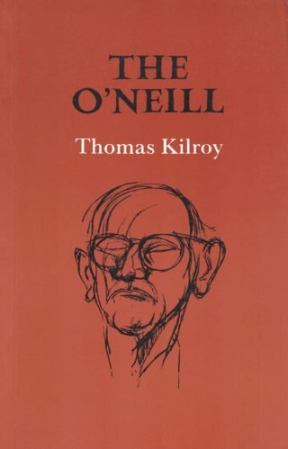 The O'Neill - Thomas Kilroy