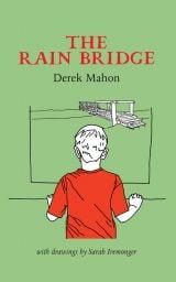 The Rain Bridge - Derek Mahon