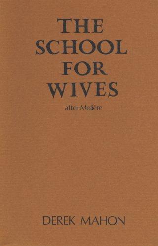 The School for Wives - Derek Mahon