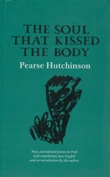 The Soul that Kissed the Body - Pearse Hutchinson