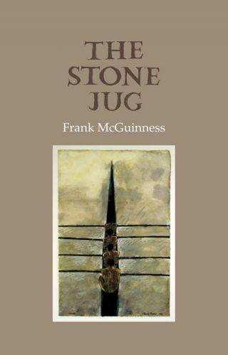 The Stone Jug - Frank McGuinness